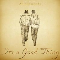 Awakeneers - It\'s a Good Thing Song Download